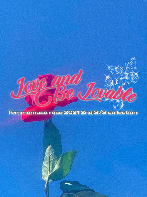 """""""Love and Be Lovable"""" FEMMEMUSE ROSE 21 2nd S/S COLLECTION"""