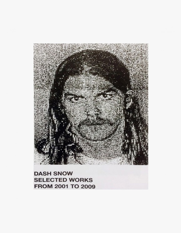 Selected Publications Dash Snow: Selected Works from 2001 to 2009   HEIGHTS.   하이츠 온라인 스토어