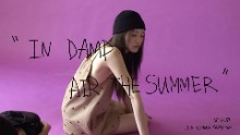 2020 Summer Campaign / in damp air the summer - Sketch Film